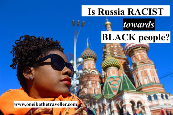 Is Russia Racist? Travelling While Black in Russia