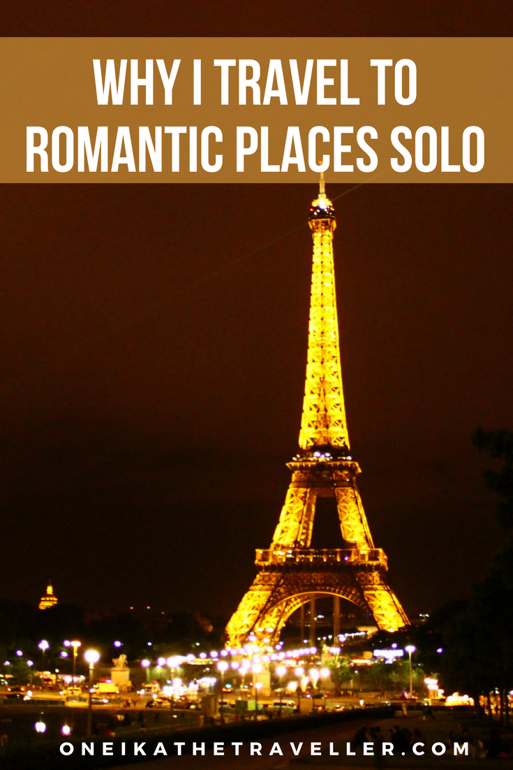 Why I travel to Romantic Places Solo